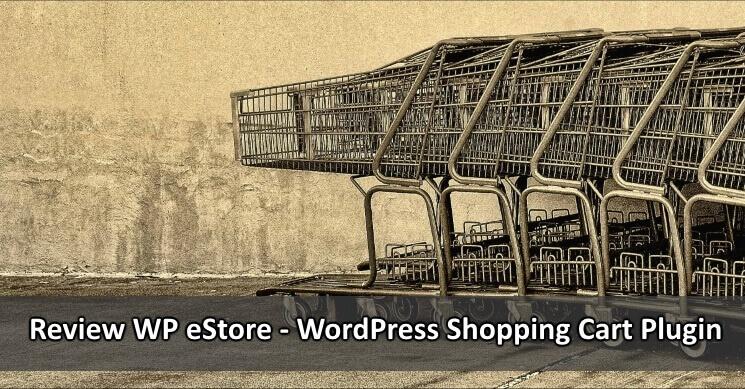 Review WP eStore – Plugin Untuk Membina Kedai Produk Digital