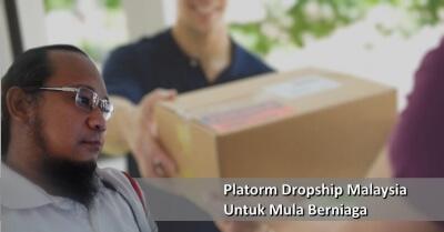 Platform Dropship Malaysia Untuk Mula Berniaga Tanpa Modal