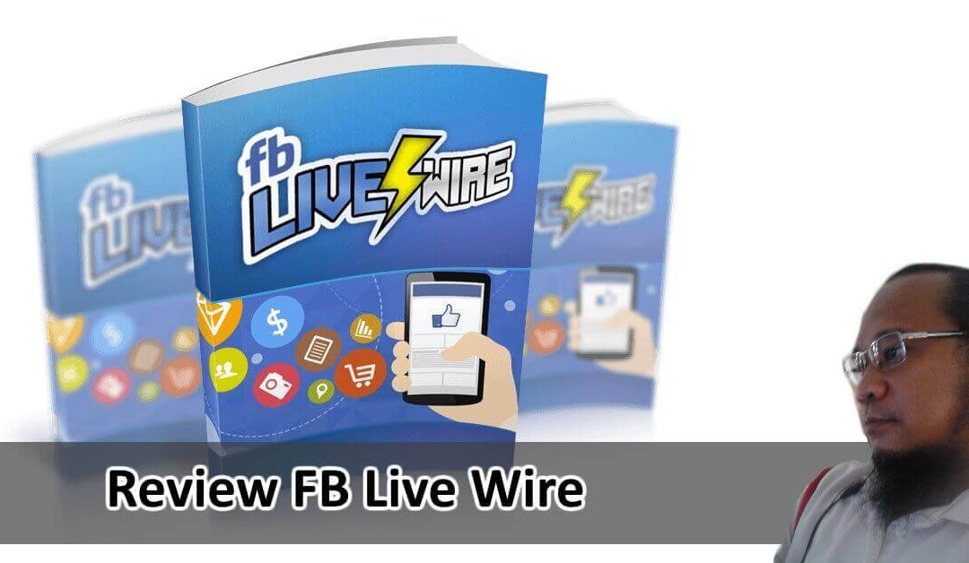 Review Produk FB Live Wire