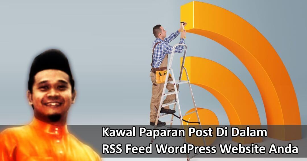 Cara Nak Kawal Penggunaan RSS Feed WordPress Anda