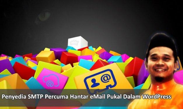 3 Penyedia SMTP Percuma Untuk Menghantar eMail Dari Website WordPress Anda